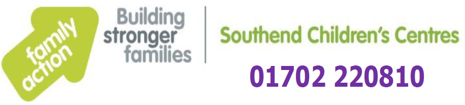 Southend Children's Centres. 01702 220810. Family action, building stronger families